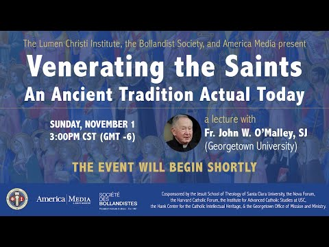 Venerating the Saints: An Ancient Tradition Actual Today