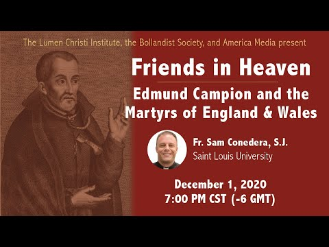 Friends in Heaven: Edmund Campion and the Martyrs of England & Wales